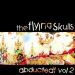 Coming soon on Daly City Records The Flying Skulls – Abducted!
