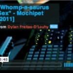 New Mochipet Video for Whomp-a-saurus Sex by Dylan D'Louhy