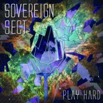 New Release | Sovereign Sect – Play Hard