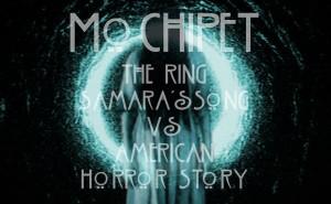 Mochipet-TheRingVSAmericanHorrorStory