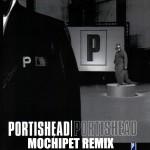 portishead_mochipet_remix