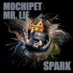 "Mochipet ""Spark"" featuring Mr. Lif Out Today 4/20!"